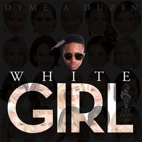 dyme-duzin-white-girl